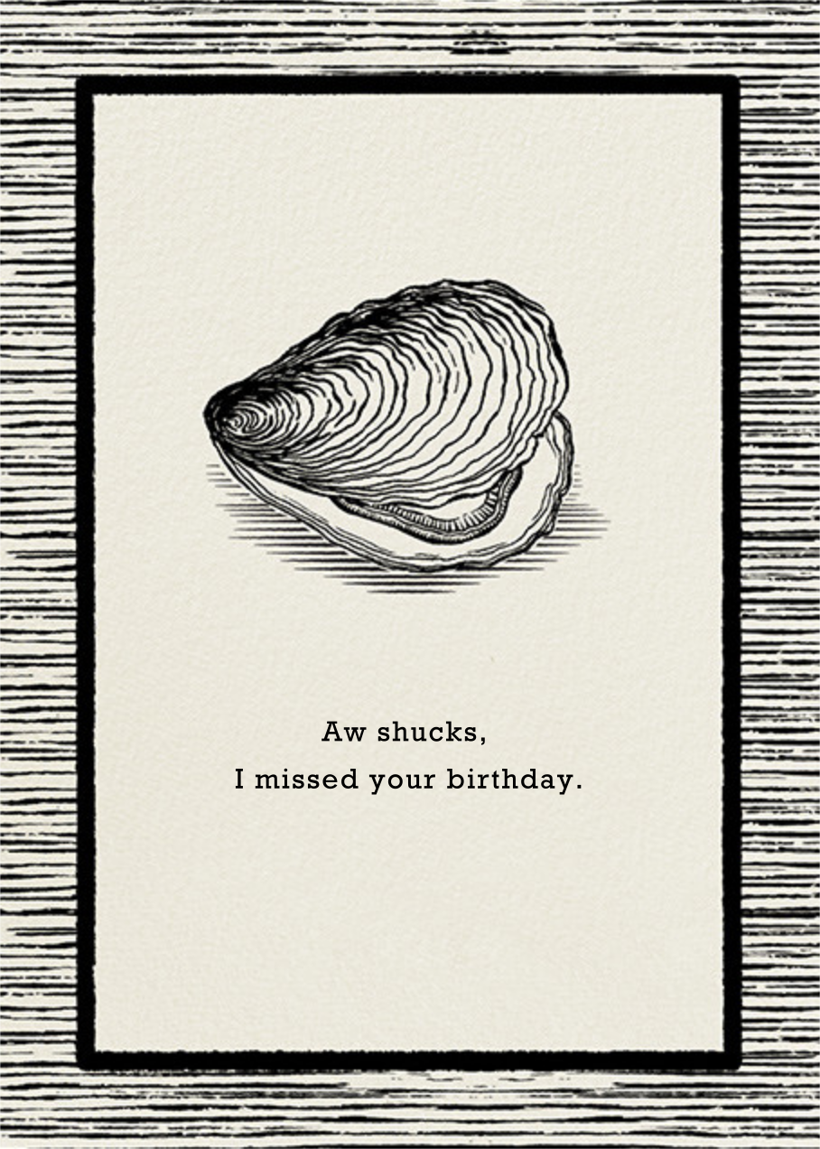 The Big Oyster - Belated Birthday - Paperless Post - Free birthday eCards