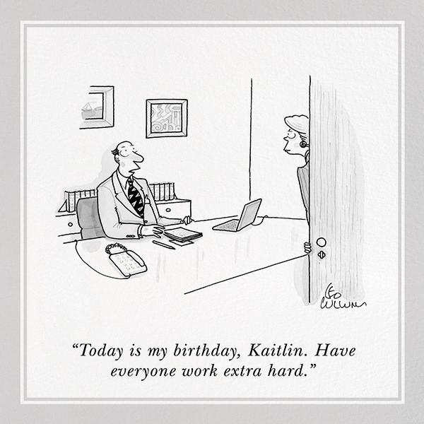 Work Hard - The New Yorker - Funny birthday eCards