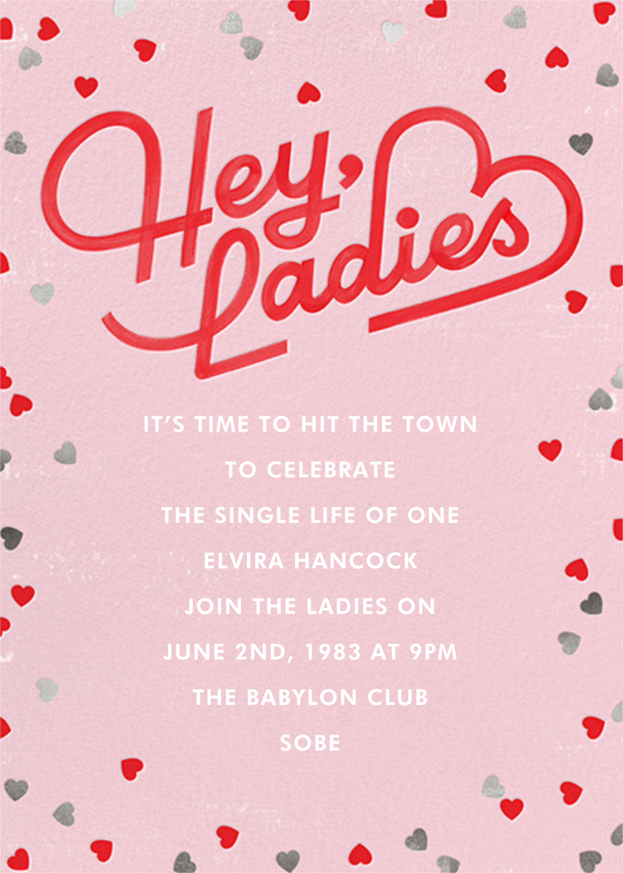 Hey Ladies - Paperless Post - Bachelorette party