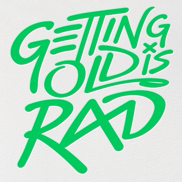 Getting Old is Rad - Green - Paperless Post