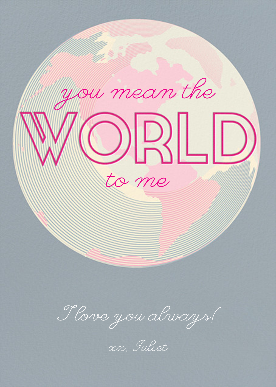You Mean the World to Me - Pacific - Paperless Post - Valentine's Day