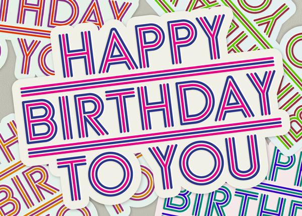Happy Birthday To You - Paperless Post - Birthday