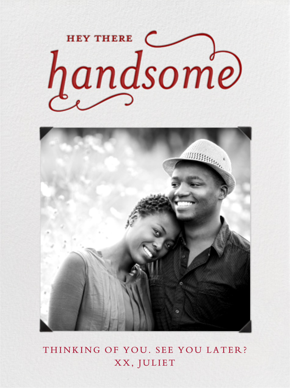 Hey There Handsome - Paperless Post